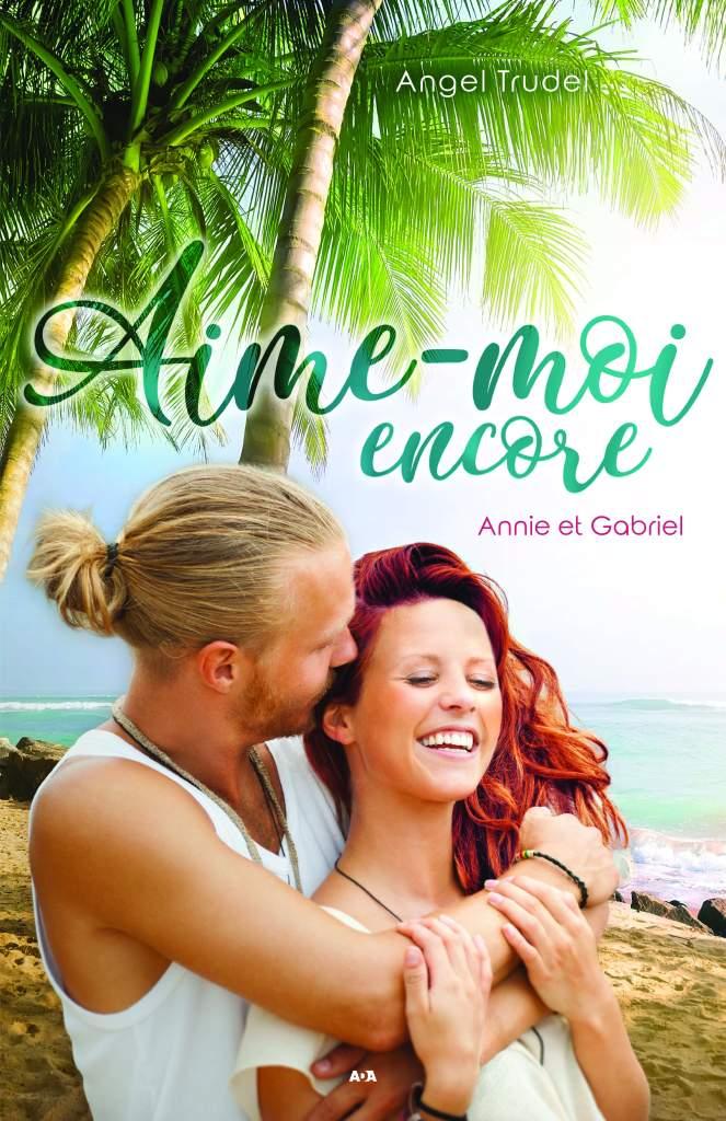 Livre Aime-moi encore - Annie et Gabriel