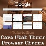 Cara Gunakan Theme Pada Browser Google Chrome