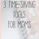3 Time Saving Tools for Moms