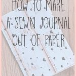How to Make a Sewn Journal – Great for Bullet Journals!