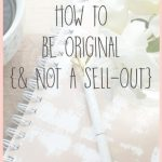 How to be Original (and Not Feel Like a Sell-Out)