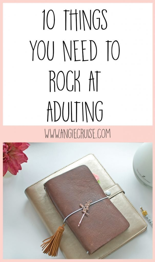 10 Things You Need to Rock at Adulting