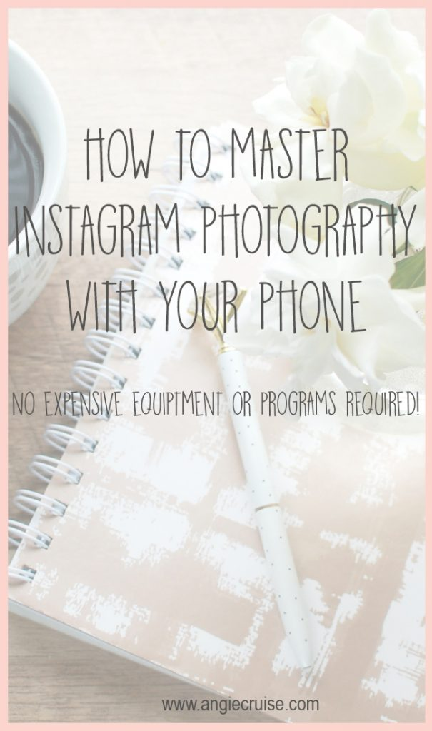 How to Master Instagram Photography with Your Phone