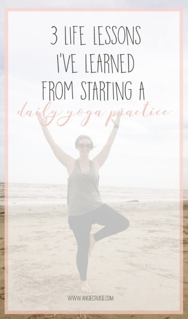 3 Life Lessons I've Learned From Starting a Daily Yoga Practice