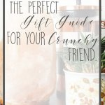 The Perfect Gift Guide for Your Crunchy Friend