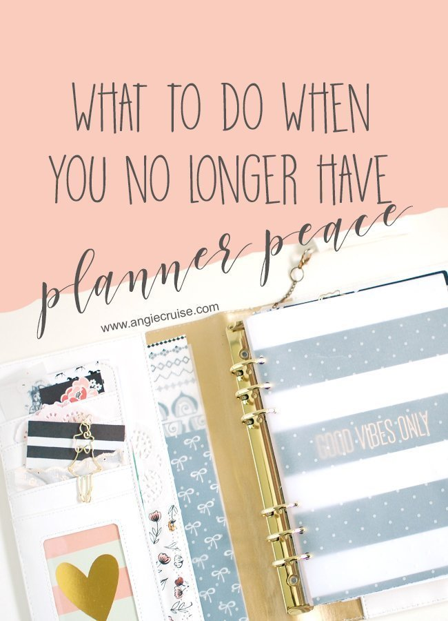 What to do When You No Longer Have Planner Peace