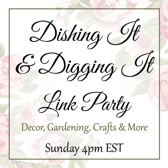 Dishing It & Digging It {150}