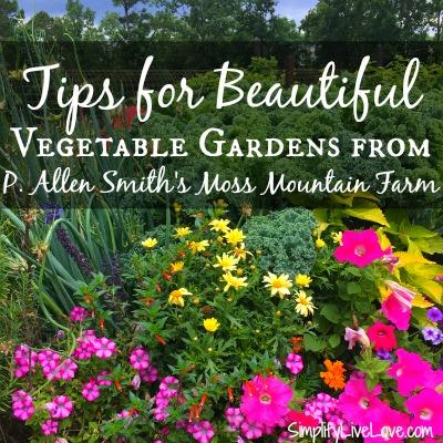 Beautiful Vegetables Gardens from P. Allen Smith's Moss Mountain Farm - SimplifyLiveLove