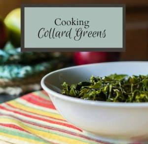 Cooking Collard Greens - Hearth and Vine
