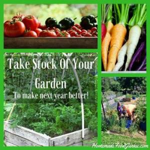 Take Stock of Your Garden - Homemade Food Junkie