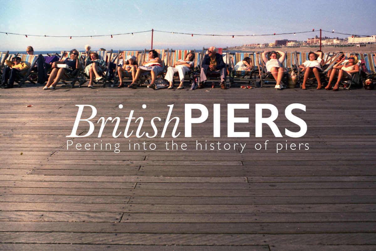 Guest Post: British Piers.  Peering into the history of piers