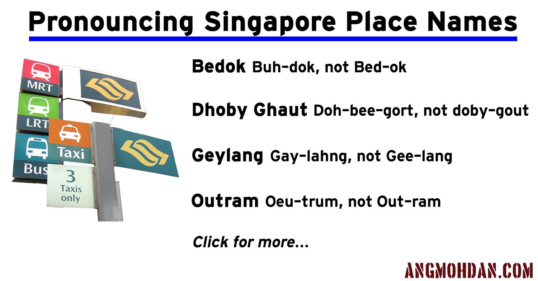 How to Pronounce Singapore Place Names - angmohdan com