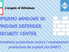 DesignWDSC - Windows Defender Security Center: che protezione offre, come usarlo al meglio