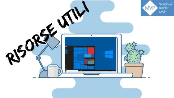 RISORSE UTILI - Risorse utili per Windows 10 (Tutte le versioni)