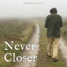 Raphael Doyle – Never Closer