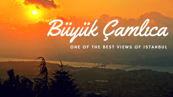 Buyuk Camlica, one of the best views of Istanbul