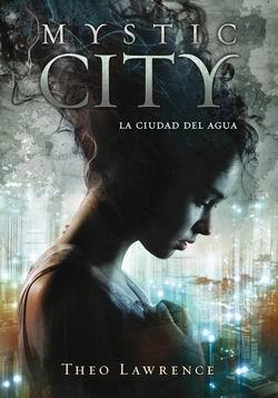 Mystic City. La ciudad del agua