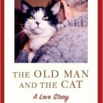 The Old Man and the Cat,  by Nils Uddenberg
