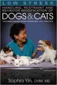 Dr.-Sophia-Yin-Low-Stress-Handling-Restraint-And-Behavior-Modificaiton-dog-behavior-cat-behavior-pet-behavior-Steve-Dale-200x300