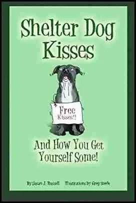 How To Get U201cshelter Dog Kissesu201d