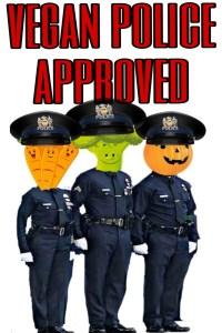Vegan police