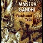 Heads & Tails, by Maneka Gandhi