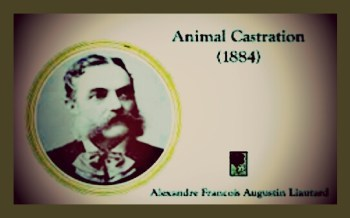 AVMA founder Alexandre Liautard promoted sterilization surgery 70 years before HSUS did.