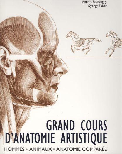 Livre Grand Cours d'anatomie artistique » par Andràs Szunyoghy