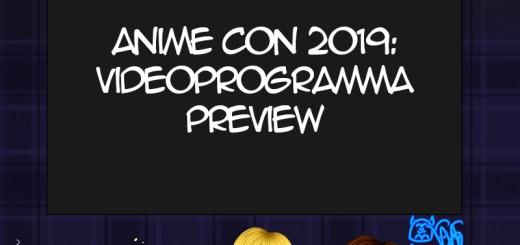Anime Con 2019 videoprogramma preview