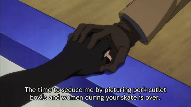 "Victor and Yuri holding hands. Subtitles read ""The time to seduce me by picturing pork cutlet bowls and women during your skate is over."""