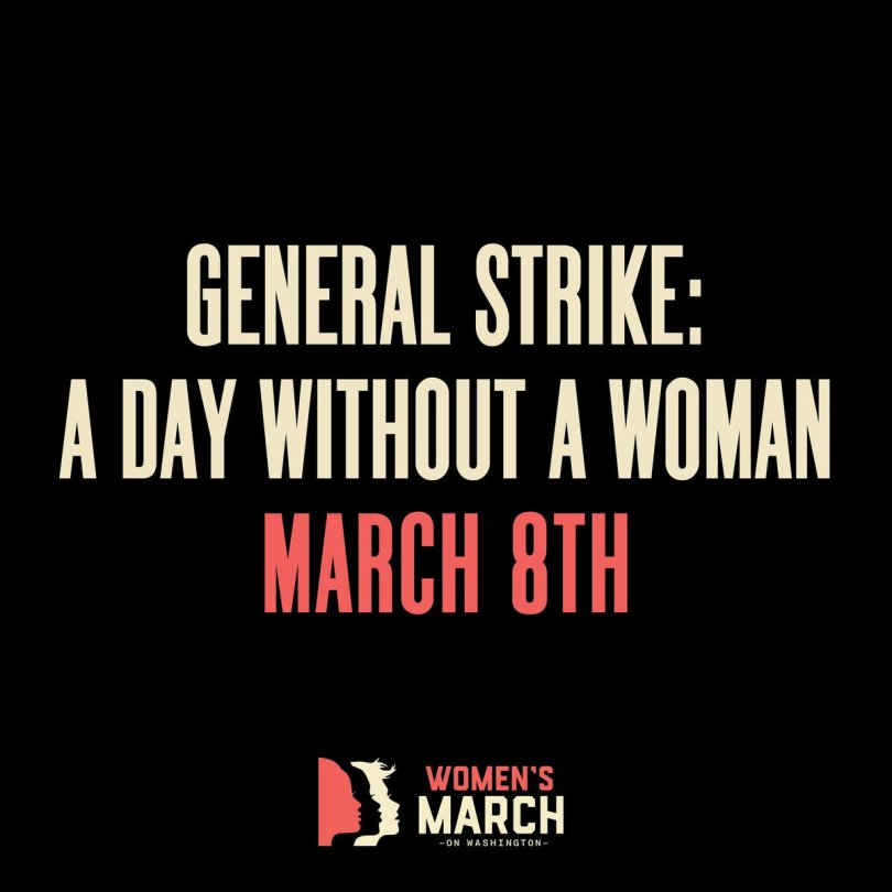 """Text: """"General Strike: A day without a woman. March 8th. Women's March on Washington."""""""