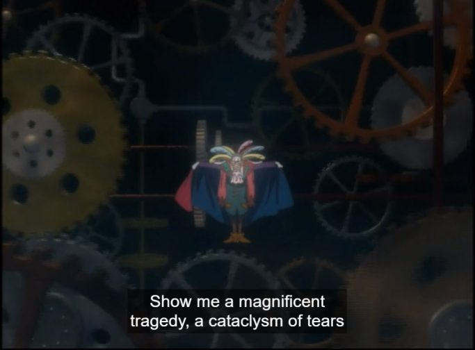 Drosselmeyer standing on giant clock gears, arms outstretched. Subtitle: Show me a magnificent tragedy , a cataclysm of tears