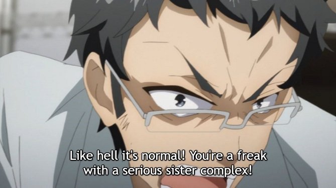 """A close up of a young man wearing glasses looking angry, mouth open in a shout. Subtitle: """"Like hell it's normal! You're a freak wit a serious sister complex!"""""""