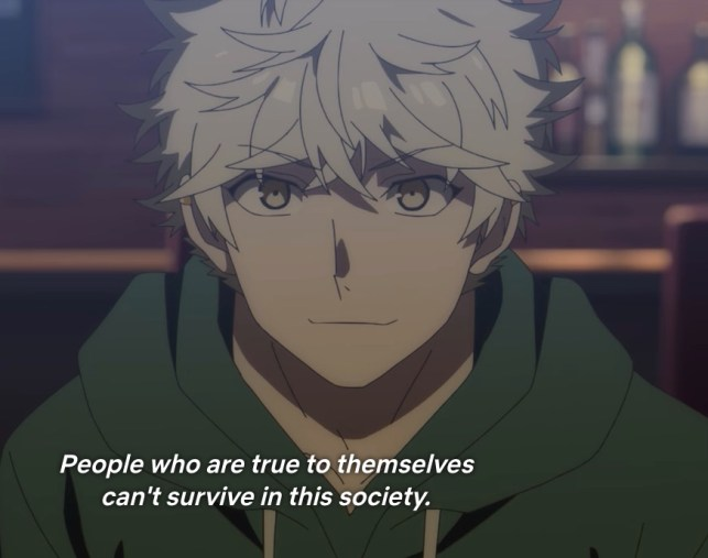 Yatora's internal monologue about how you can't be your authentic self in society