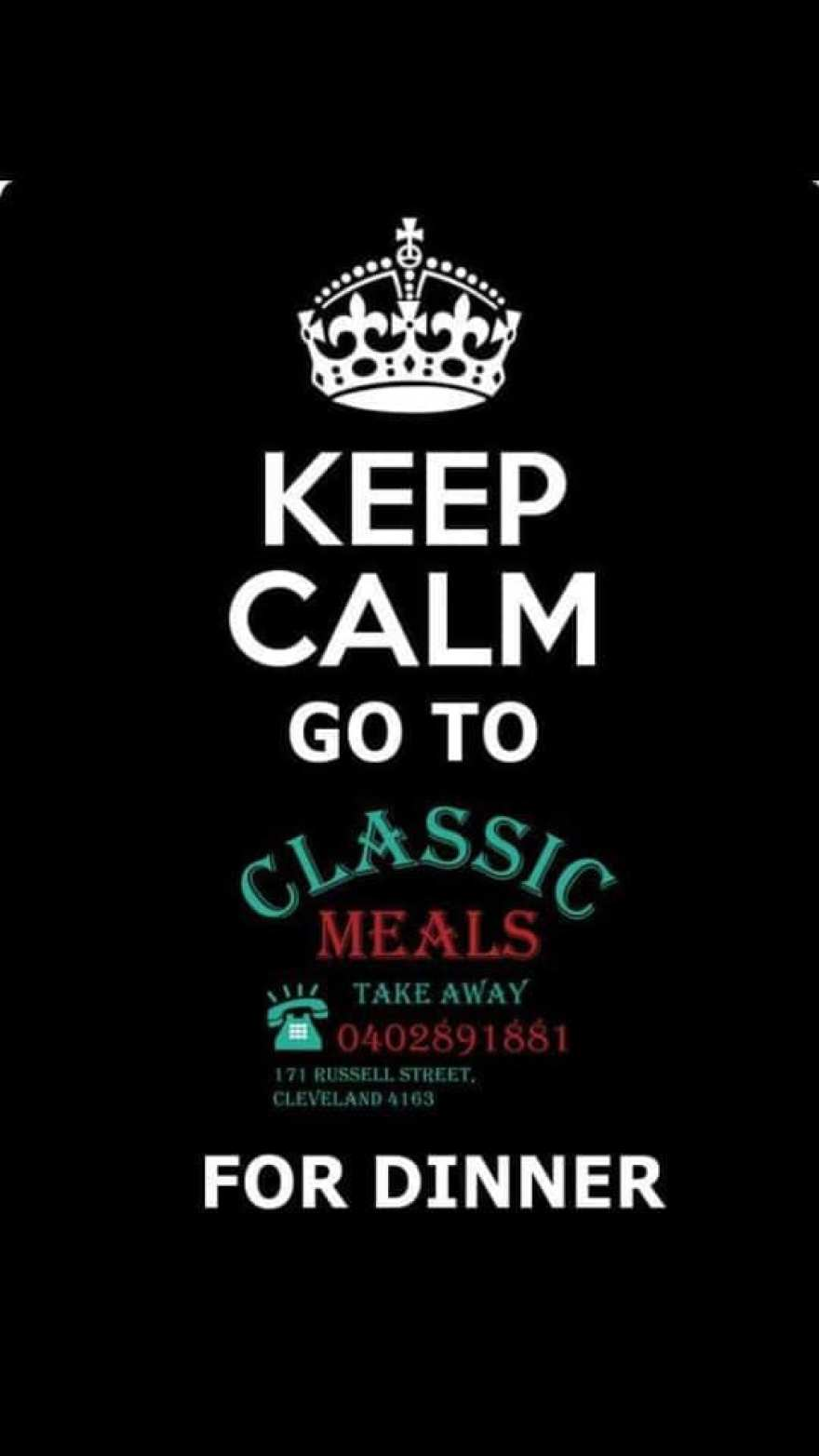 Keep Calm and got to Classic Meals for Dinner