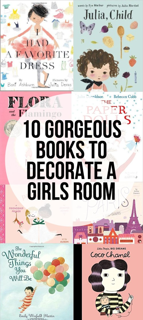 10 Gorgeous Books To Go With A Chic Nursery - great for decorating a little girls room (plus they're just great books!).