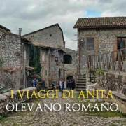 Cosa vedere ad Olevano Romano. Viaggio tra storia e sapori della Campagna Romana