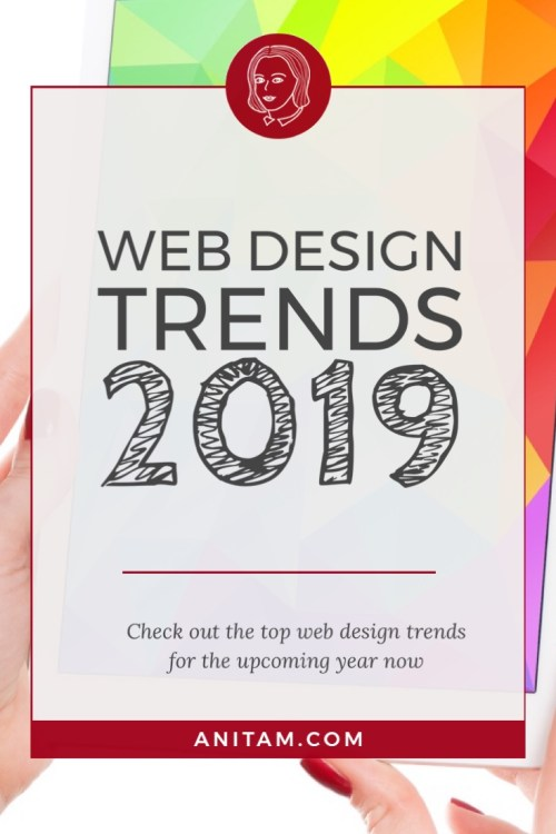 Web Design Trends 2019 | AnitaM