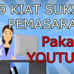 9 Step Sukses dan Teknik Pemasaran Yang Benar Melalui Youtube