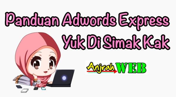 Panduan Iklan Adwords Express, Tutorial Adwords Express Bahasa Indonesia