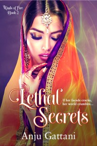 Lethal Secrets, Anju Gattani, Multicultural women's fiction, asia, india, desi, book
