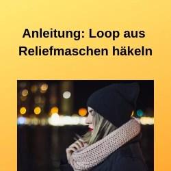 Anleitung_ Loop aus Reliefmaschen häkeln
