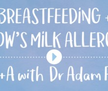 Breastfeeding & Cow's Milk Allergy Q&A with Dr Adam Fox