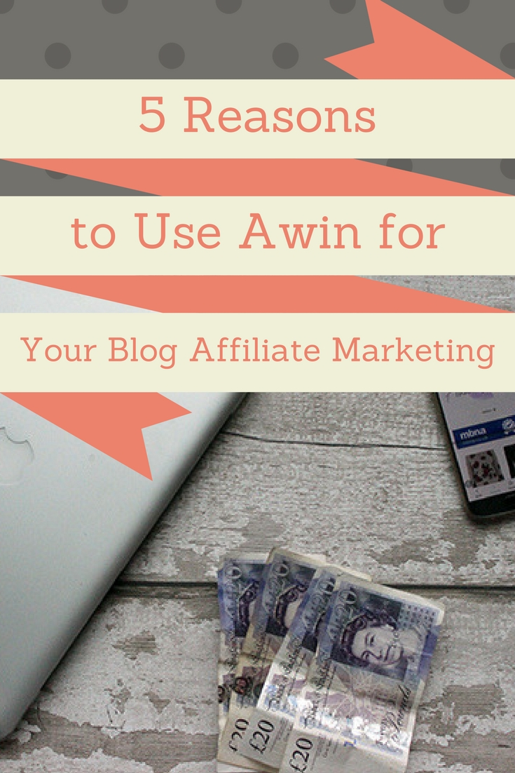 5 reasons to use Awin for your blog affiliate marketing