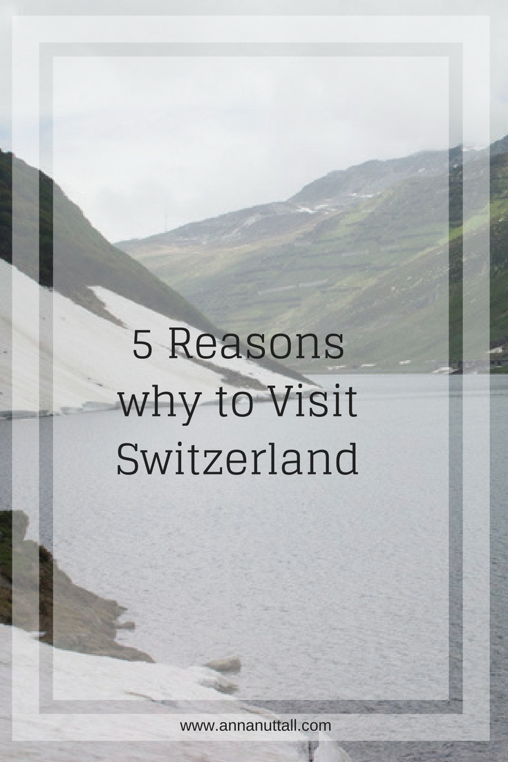 5 reasons why to visit Switzerland