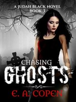 Chasing Ghosts by E. A. Copen
