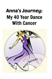 My 40 Year Dance with Cancer