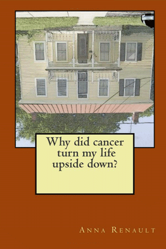 Why Did Cancer Turn My Life Upside Down?