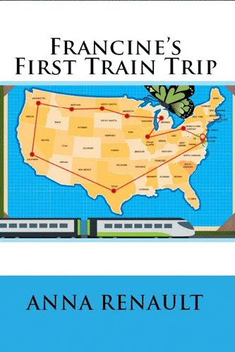Francine's First Train Trip (Francine, the Butterfly) (Volume 2)