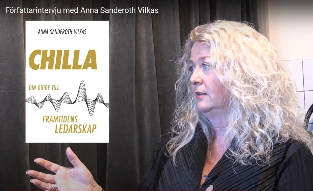Författarintervju Anna Sanderoth Vilkas boken Chilla - din guide till framtidens ledarskap